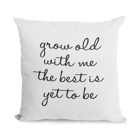 Bonnie Jeans Homestead Prints Grow Old with Me The Best is Yet to Be Pillow Cover (Oatmeal, 18x18)