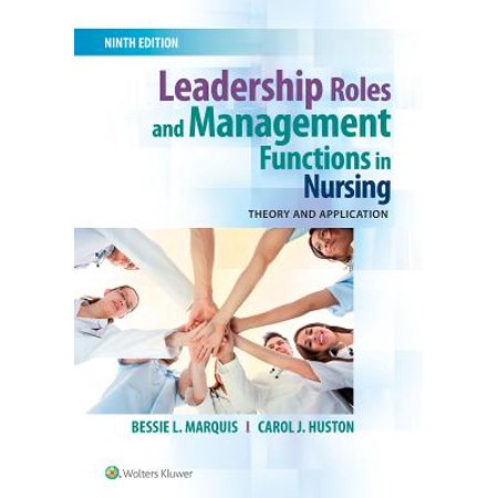 Leadership Roles and Management Functions in Nursing : Theory and