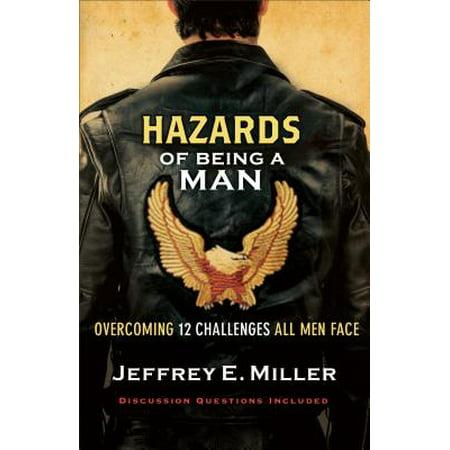 Hazards of Being a Man : Overcoming 12 Challenges All Men Face (Jeffrey Baker)