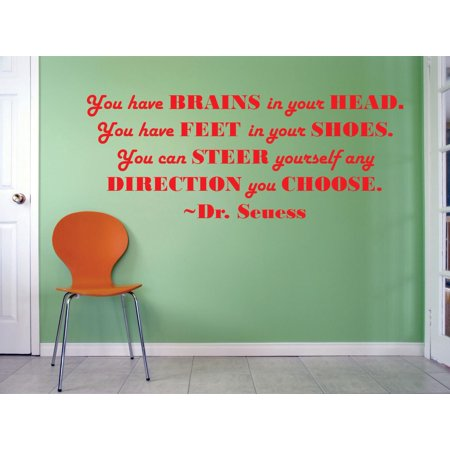 You Have Brains In Your Head Feet In Your Shoes Steer Yourself In Any Direction You Choose – Dr. Seuss Motivation Quote Peel & Stick Custom Wall Decal Vinyl Sticker 10 Inches X 20 Inches