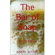 The Bar of Soap - eBook