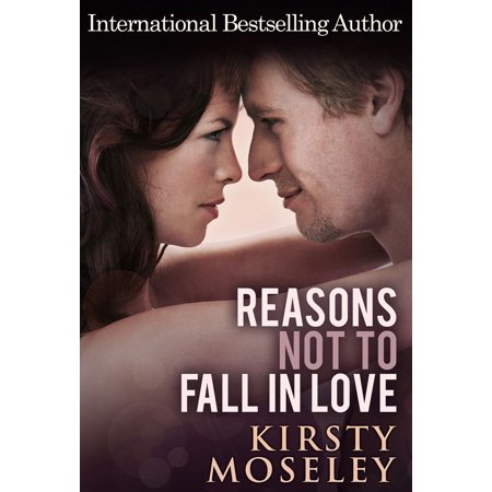 Reasons Not To Fall In Love - eBook