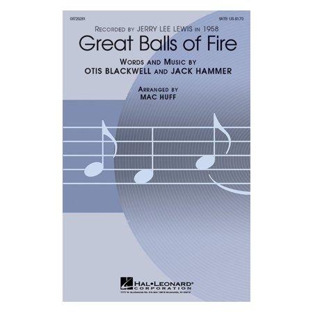 Hal Leonard Great Balls of Fire SATB by Jerry Lee Lewis arranged by Mac (Black Oak Arkansas Great Balls Of Fire)