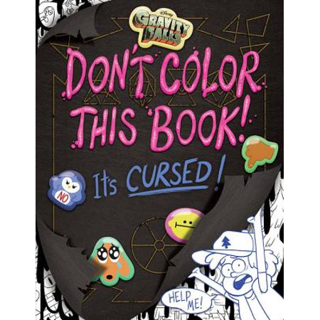 Gravity Falls Don T Color This Book It S Cursed