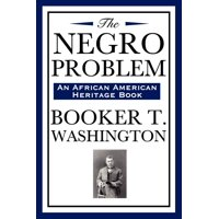 The Negro Problem (an African American Heritage Book)