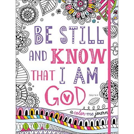 Be Still and Know That I Am God: A Color-Me Journal - image 1 de 1