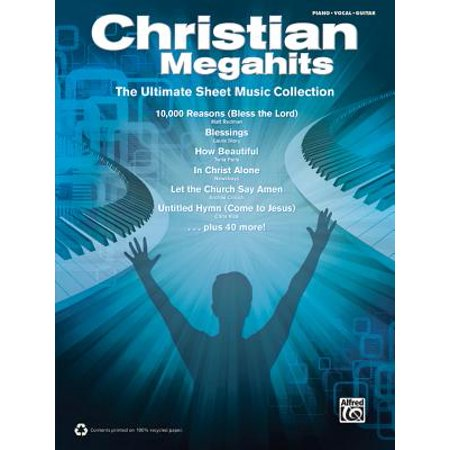 Christian Megahits -- The Ultimate Sheet Music Collection :