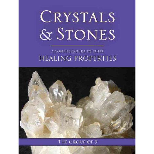 Crystals and Stones: A Complete Guide to Their Healing Powers