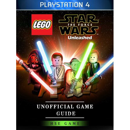 Lego Star Wars The Force Unleashed PlayStation 4 Unofficial Game Guide -