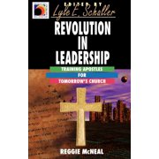 Revolution in Leadership : Training Apostles for Tomorrow's Church (Ministry for the Third Millennium Series)