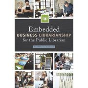 Embedded Business Librarianship for the Public Librarian - eBook