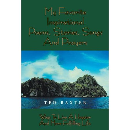 My Favorite Inspirational Poems,Stories,Songs and Prayers - eBook - Inspirational Prayer