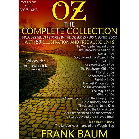 Free Series - OZ – The Complete Collection (Includes all 20 Stories in the Oz Series, Plus a Bonus Book) With 89 Illustrations and Free Audio Links. - eBook