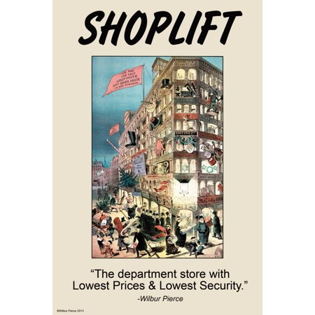 The department store with the lowest prices & lowest security  Wilbur Pierce Poster Print by Wilbur Pierce](Lowest Price Print)