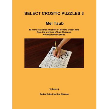 Select Crostic Puzzles 3 : 50 More Acclaimed Favorites of Diehard Crostic Fans from the Archives of Sue Gleason's Doublecrostic - Craft Website