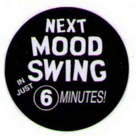 Next Mood Swing In 6 Minutes Button HB289 Minutes To A Better Swing