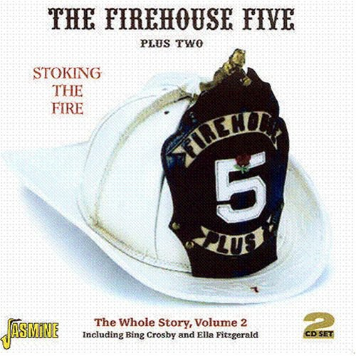 Firehouse Five Plus Two - Firehouse Five Plus Two: Vol. 2-Stoking the Fire-Whole Story [CD]