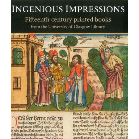 (Ingenious Impressions : Fifteenth-Century Printed Books from the University of Glasgow Library)