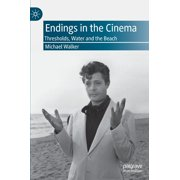 Endings in the Cinema: Thresholds, Water and the Beach (Hardcover)