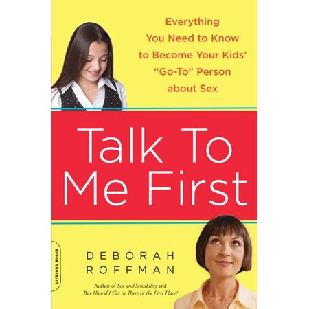 Talk to Me First : Everything You Need to Know to Become Your Kids'
