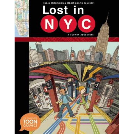 Lost in NYC: A Subway Adventure : A Toon Graphic