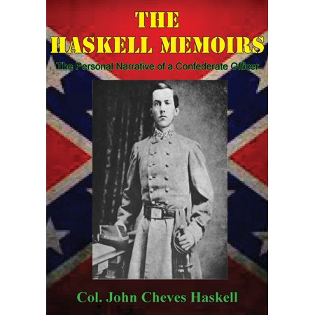 THE HASKELL MEMOIRS. The Personal Narrative of a Confederate Officer - eBook