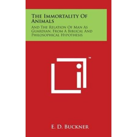 The Immortality Of Animals  And The Relation Of Man As Guardian  From A Biblical And Philosophical Hypothesis