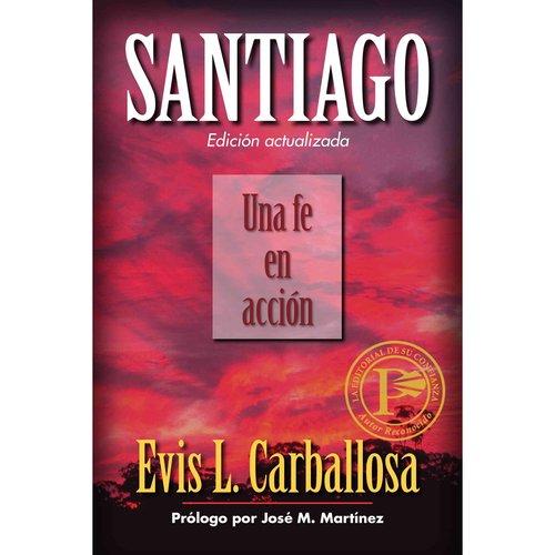 Santiago: Una fe en acci?n /  A Faith in Action