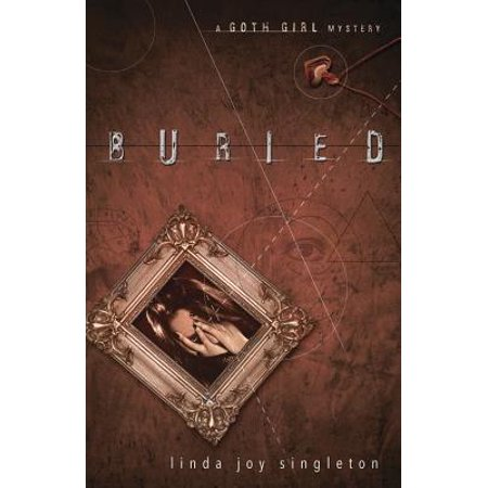 - Buried : A Goth Girl Mystery
