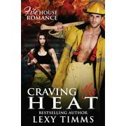 Craving the Heat : Bad Boy Firefighter Romance Suspense