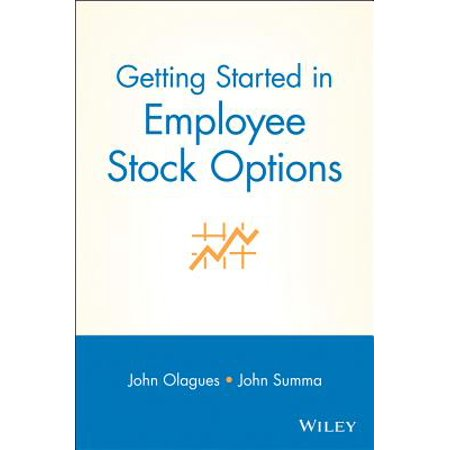 Getting Started In Employee Stock Options - eBook (Employee Stock Options Tax Implications For Employer)