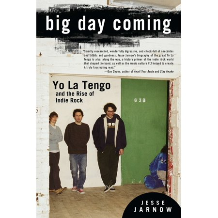 Big Day Coming : Yo La Tengo and the Rise of Indie