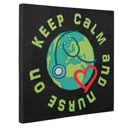 Nurse's Week - Nurse Appreciation Gift - Keep Calm CANVAS Wall Art - Graduation Gift for Nurse