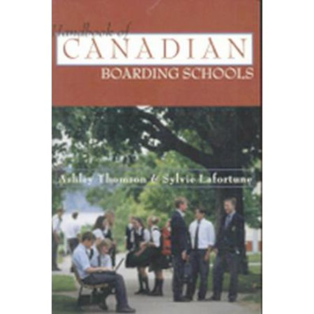 The Handbook of Canadian Boarding Schools - eBook ()