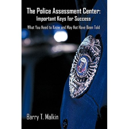 The Police Assessment Center : Important Keys for Success: What You Need to Know and May Not Have Been Told](You Have Been Flocked)