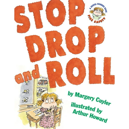 Stop, Drop, and Roll : A Jessica Worries Book: Fire Safety