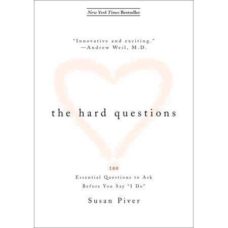 The Hard Questions : 100 Essential Questions to Ask Before You Say