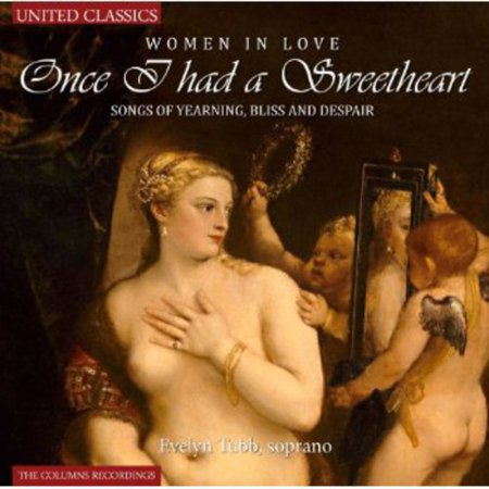Once I Had a Sweetheart: Songs of Yearning Bliss for $<!---->