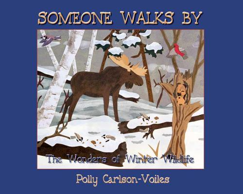 Someone Walks by : The Wonders of Winter Wildlife