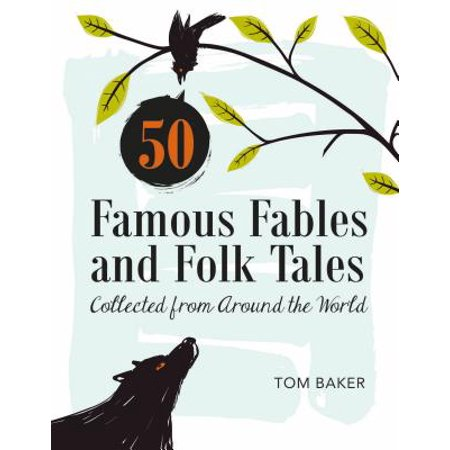 50 Famous Fables and Folk Tales : Collected from Around the