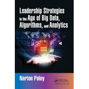 Leadership Strategies in the Age of Big Data, Algorithms, and Analytics - eBook