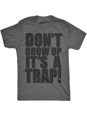 1f75903aa Product Image Crazy Dog TShirts - Mens Dont Grow Up Its a Trap Tshirt Funny  Adulting Humor Graphic