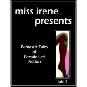 Miss Irene Presents - Tale 1 - eBook