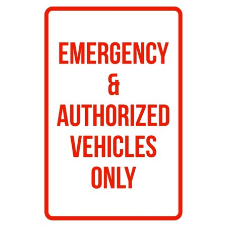 Emergency & Authorized Vehicles Only No Parking Business Safety Traffic Signs Red - (12x18 Parking Control)
