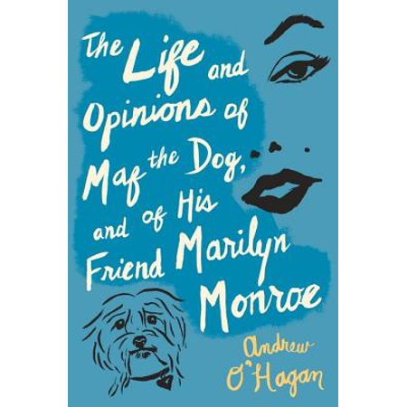 The Life and Opinions of Maf the Dog, and of His Friend Marilyn Monroe - (Bert Stern Marilyn Monroe The Complete Last Sitting)