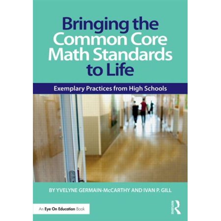 (Bringing the Common Core Math Standards to Life : Exemplary Practices from High Schools)