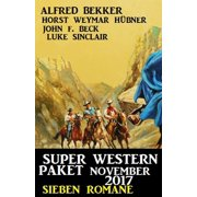 Super Western Paket November 2017 - Sieben Romane - eBook