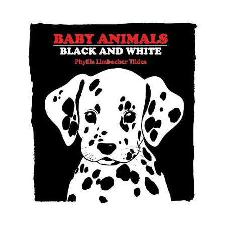 Baby Animals Black and White: Black and White by