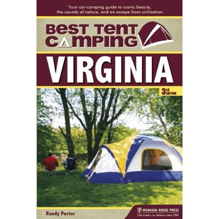 Best tent camping: virginia : your car-camping guide to scenic beauty, the sounds of nature, and an: (Best Camping Meals For Two)