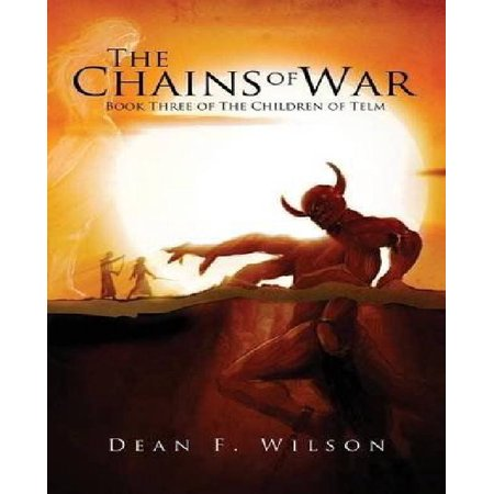 The Chains of War: Book Three of the Children of Telm